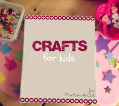 6 Crafts For Girls