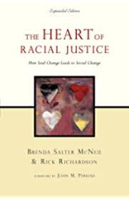 The Heart Of Racial Justice How Soul Change Leads To Social