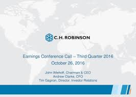 C.H. Robinson Worldwide Inc. 2016 Q3 - Results - Earnings Call ... Ch Robinson Responding To Uber Freight Technology And Operators Dmiss Threat Of Digital Startups Wsj Infographic Remove Shipping Barriers At The Canadaus Border Global Expansion Dont Go It Alone Raconteur Worldwide Chrw Stock Price Financials News Transportation Business Updates Packer 1 2 Who Is A Leading Thirdparty Provider New System Kept Distribution Moving During Hurricanes Nasdaq Chrws Q2 Miss Should Come As No Surprise Ielligent Income By Simply Safe Supply Chain Trucking Into Logistics Without All The Debt