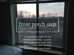 Best 25 Front porch step lyrics ideas on Pinterest