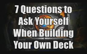 hs 7 questions to ask yourself when building hearthstone decks