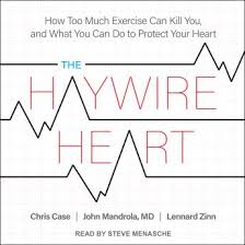 Haywire Heart How Too Much Exercise Can Kill You And What Do