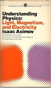 Understanding Physics Volume 2 Light Magnetism And Electricity Isaac Asimov 9780451624758 Amazon Books