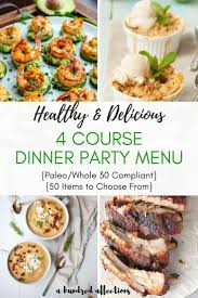 50 Menu Items For A 4 Course Healthy Dinner Party