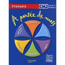 français cm2 a portée de mots livre maternelle primaire cultura