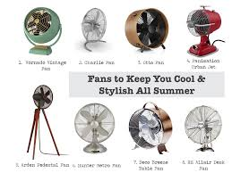 Vornado Table Fan Vintage by Keep Cool With Style 8 Beautiful Fans To Keep You Fresh This Summer