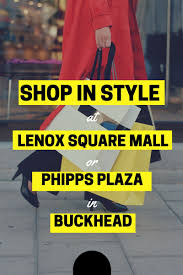 Shop In Style At Lenox Square Mall Or Phipps Plaza In Buckhead Best 25 Lenox Mall Atlanta Ideas On Pinterest Nike Store Square The Rogues Rihanna And Complete List Of Stores Located At Square A Shopping Baby Stores For Gifts Apparel Toys In Nyc Pottery Barn Fniture Store Atlanta Georgia Crate Barrel Is Leaving Mall What Now Shop Style At Or Phipps Plaza Buckhead And Canada Room Board Beds Navy Blue Kids Outlet Ga Great 209 Best Images Baby