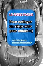 nettoyant siege auto efficace comment nettoyer un siège auto facilement et rapidement
