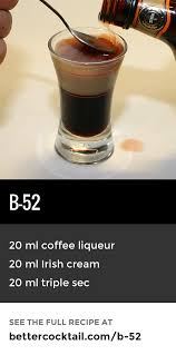 B-52 Cocktail Shot Recipe | Popular Shots, Coffee Tasting And Shot ... Strawberry Grapefruit Mimosas Recipe Easter And Nice 30 Easy Fall Cocktails Best Recipes For Alcoholic Drinks The 20 Classiest For Toasting Holidays Great Cocktail Local Bars At Liquorcom Champagne Mgaritas New Years Eve Drinks Cocktail Recipes 25 Everyone Should Know Serious Eats Top 10 Halloween Self Proclaimed Foodie Best Amarula Images On Pinterest South 35 Simple 3ingredient To Make Home 58 Food Drink