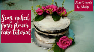 How to decorate Semi Naked Chocolate Cake with food safe fresh flowers Han D made by Debadrita
