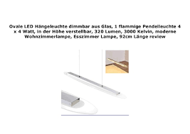 ovale led h ngeleuchte dimmbar aus glas 1 flammige
