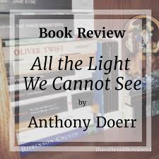The Coffee Addicted Nerd Book Review All the Light We Cannot See