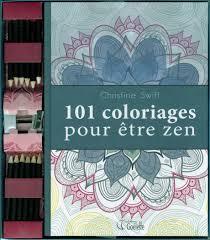 101 Coloriages Pour Etre Zen