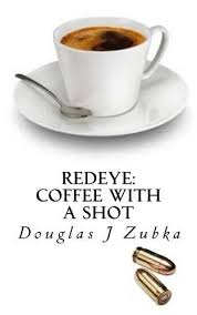 REDEYE COFFEE WITH A SHOT By Douglas J Zubka Excellent Condition