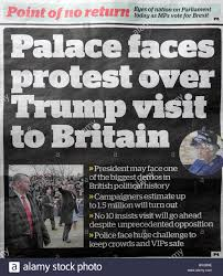 Palace Faces Protest Over Trump Visit To Britain Independent Newspaper Article Headline 2017 London UK