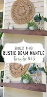 how to build a mantel for around 30 this is great i like my