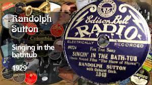 randolph sutton singing in the bathtub 1929 youtube