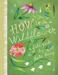 How To Be A Wildflower Field Guide