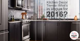 Kitchen Decor Trends Whats In Vogue For 2016