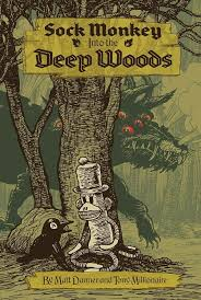 Fantagraphics Bookss Sock Monkey Into The Deep Woods Hard Cover 1