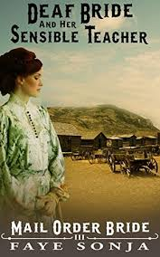 The Deaf Bride And Sensible Teacher Mail Order Brides Of Western Romance 3
