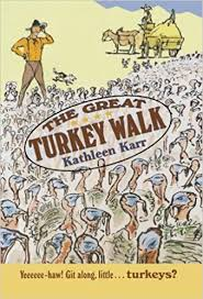 The Great Turkey Walk Kathleen Karr 9780374427986 Amazon Books