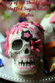 Easy Sugar Skull Day Of by Day Of The Dead Candy Stuffed Sugar Skull Mini Cakes