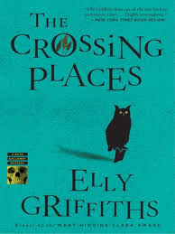 The Crossing Places Ruth Galloway Mystery