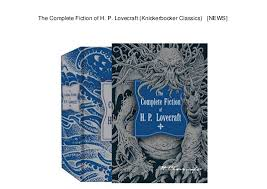 The Complete Fiction Of H P Lovecraft Knickerbocker Classics NEWS