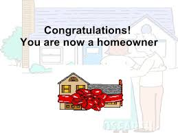 You Are Now A Homeowner