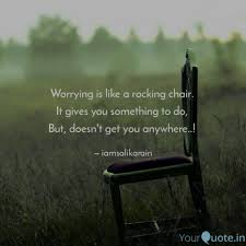 Worrying Is Like A Rockin... | Quotes & Writings By Salik Arain ... Worrying Is Like A Rockin Quotes Writings By Salik Arain Too Much Worry David Lindner Rocking 2 Rember C Adarsh Nayan Worry Is Like A Rocking C J B Ogunnowo Zane Media On Twitter Chair It Gives Like Sitting Rocking Chair Gives Stock Vector Royalty Free Is Incourage You Something To Do But Higher Perspective Simple Thoughts Of Life 111817