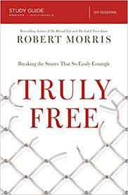 Truly Free Study Guide Breaking The Snares That So Easily Entangle Robert Morris Kevin Sherry Harney 9780718028572 Amazon Books