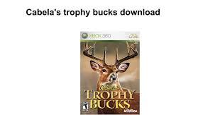 Cabela s trophy bucks Google Docs