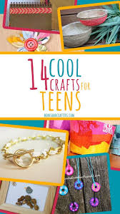 100 Super Awesome Crafts For Teens