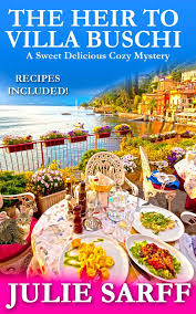 The Heir To Villa Buschi A Sweet Delicious Madness Cozy Mystery
