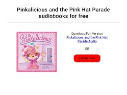 Pinkalicious And The Pink Hat Parade Audiobooks For Free 4 638cb1527185400