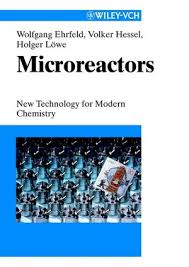 microreactors new technology for modern chemistry industrial
