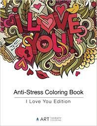 Anti Stress Coloring Book I Love You Edition Volume 7 Art Therapy 9781944427078 Amazon Books