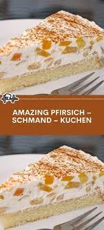 amazing pfirsich schmand kuchen die küche in 2020