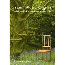 greenwood chairs and chairmakers of ireland i greenwood books