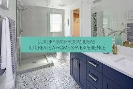 luxury bathroom ideas to create a home spa experience qs