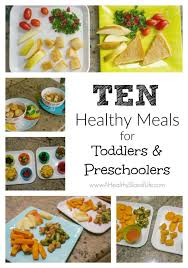 10 Simple Meals For Toddlers Preschoolers