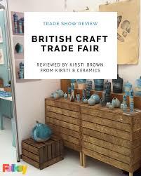 trade show review british craft trade fair 2016 bctf