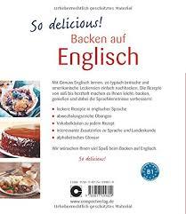 so delicous backen auf englisch sprachtraining und rezepte b1 sprachtraining und rezepte niveau b1 kochen auf