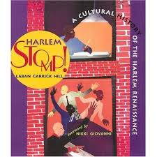 Harlem Stomp A Cultural History Of The Renaissance By Laban Carrick Hill