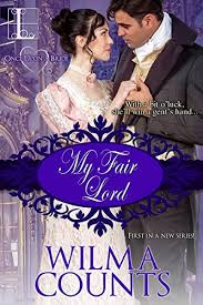 My Fair Lord Once Upon A Bride By Counts Wilma