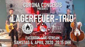 04 04 2020 corona concerts presents lagerfeuer trio