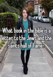 What book in the bible is a letter to the Jews and the saints hall