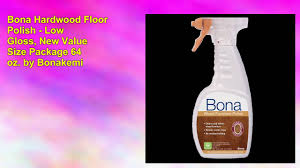 Bona Wood Floor Polish Remover by How To Remove Bona Hardwood Floor Polish Part 46 Bona Hardwood