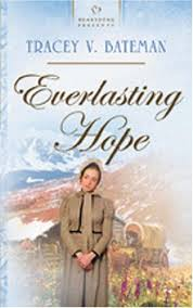 Everlasting Hope Oregon Brides Series 2 Heartsong